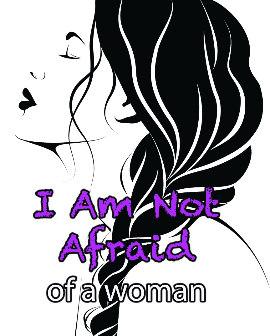 I'm Not Afraid of A Woman